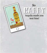 Tequila Text Him